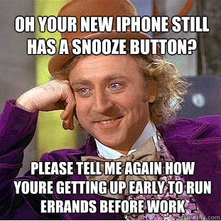 Snooze button sounds good right about now.